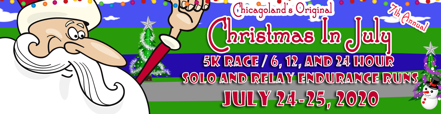 Christmas 2 Give 5k 2020 Race Results Chicagoland's Original Christmas in July 5K, 6 Hour, 12 Hour, 24